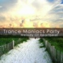 Trance maniacs Party - Melody of Heartbeat